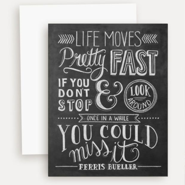 Ferris Bueller Life Moves Pretty Fast Quote Stunning Life Moves Pretty Fast  Ferris Bueller  A2 Note Card  Quotes