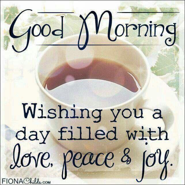 Good Morning image by Wanda Dickey | Good morning quotes
