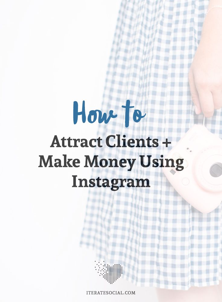 How to Attract Clients and Make Money Using Instagram | Business ...