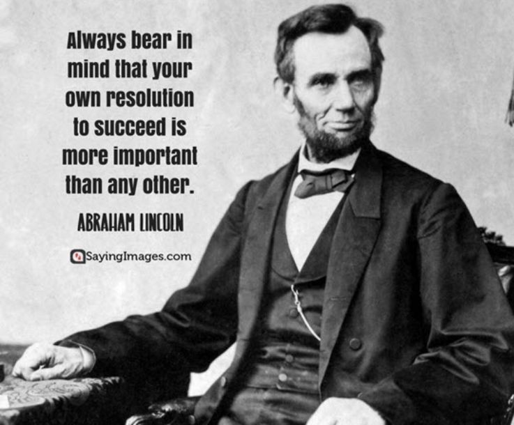 This Quote Signifies The I Believe You Should Think When It Comes To Success It S The Process That Count Lincoln Quotes Abraham Lincoln Quotes Abraham Lincoln
