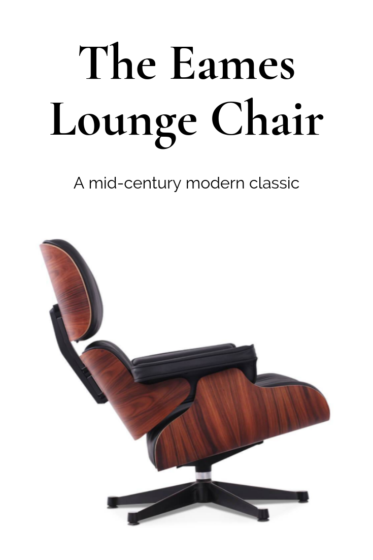 The Eames Lounge Chair No Modern Home Is Complete Without One