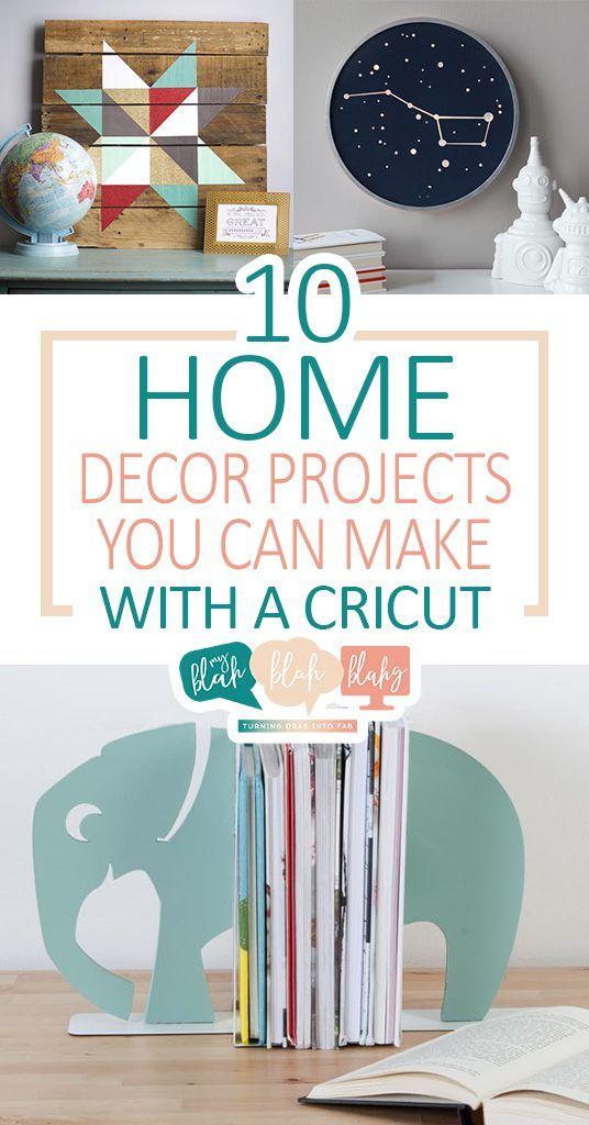 10 Home Decor Projects You Can Make With A Cricut Cricut Home Decor