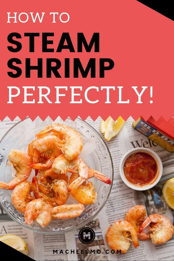 Photo of How to Steam Shrimp Perfectly Every Time ~ Macheesmo