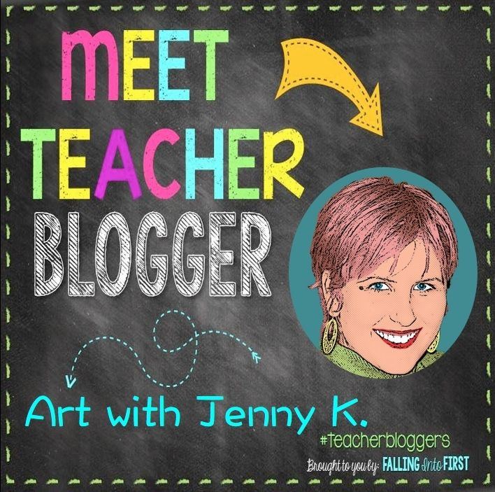 Meet Teacher Blogger: Art with Jenny K. (Link up)