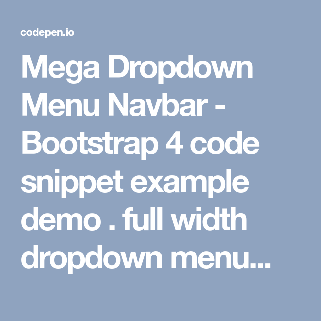 Mega Dropdown Menu Navbar - Bootstrap 4 code snippet example