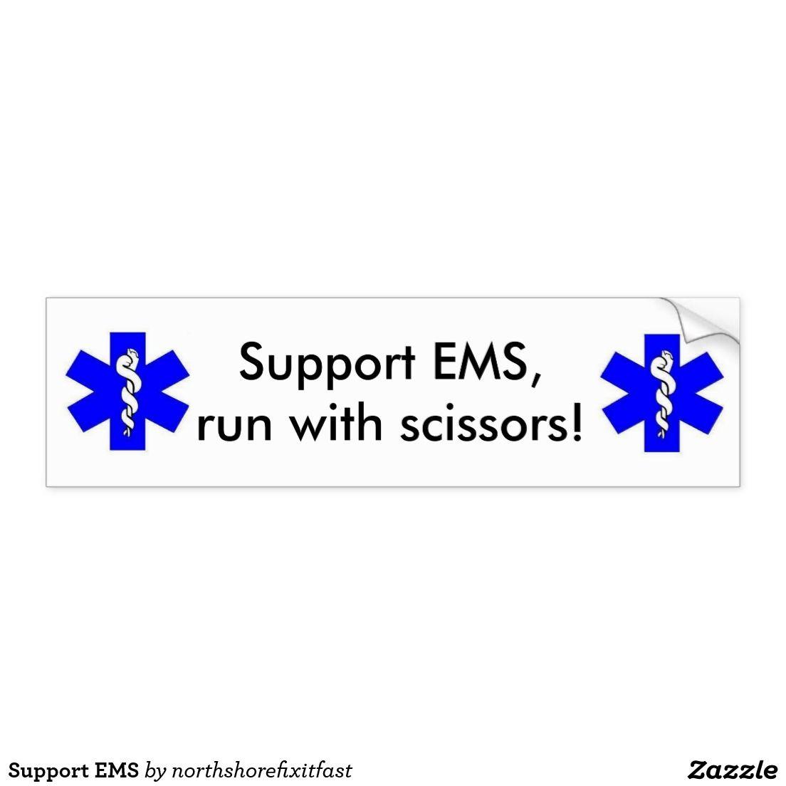 Support Ems Bumper Sticker Zazzle Com In 2021 Bumper Stickers Supportive Ems [ 1104 x 1104 Pixel ]