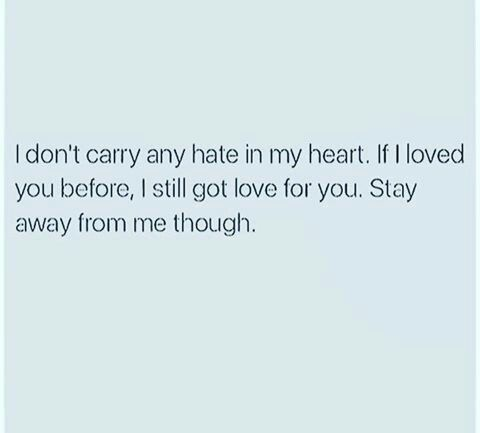 Stay Away From Me Though Love Quotes Me Quotes Words