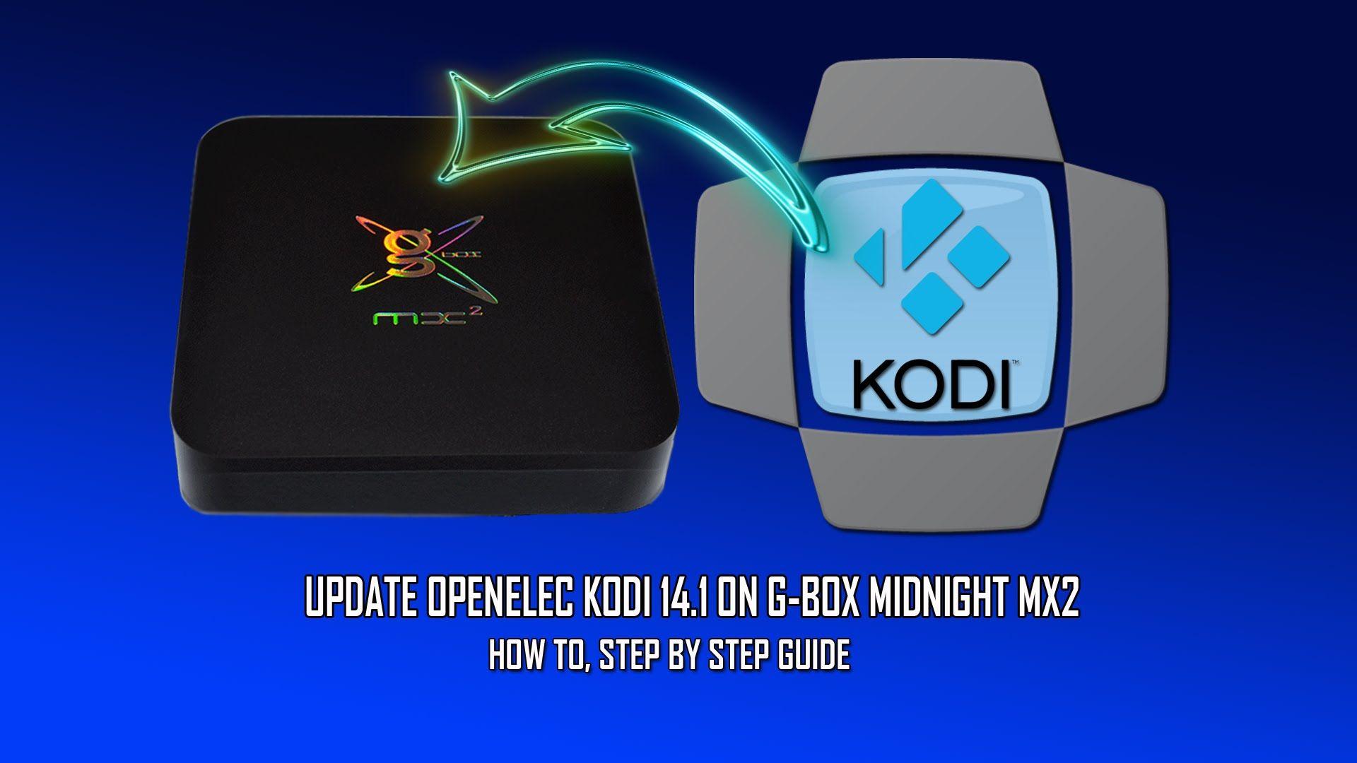 Update Openelec Kodi 141 On Gbox Midnight Mx2