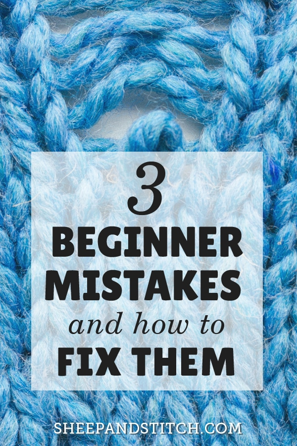 3 Beginner Knitting Mistakes And How To Fix Them - Sheep And Stitch Knitting - Knitting