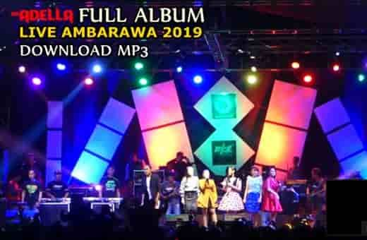 Om Adella Mp3 Live Ambarawa Update 2020 Lagu Lagu Terbaik Penyanyi