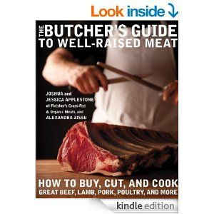 Amazon.com: The Butcher's Guide to Well-Raised Meat: How to Buy, Cut, and Cook Great Beef, Lamb, Pork, Poultry, and More eBook: Joshua Apple...