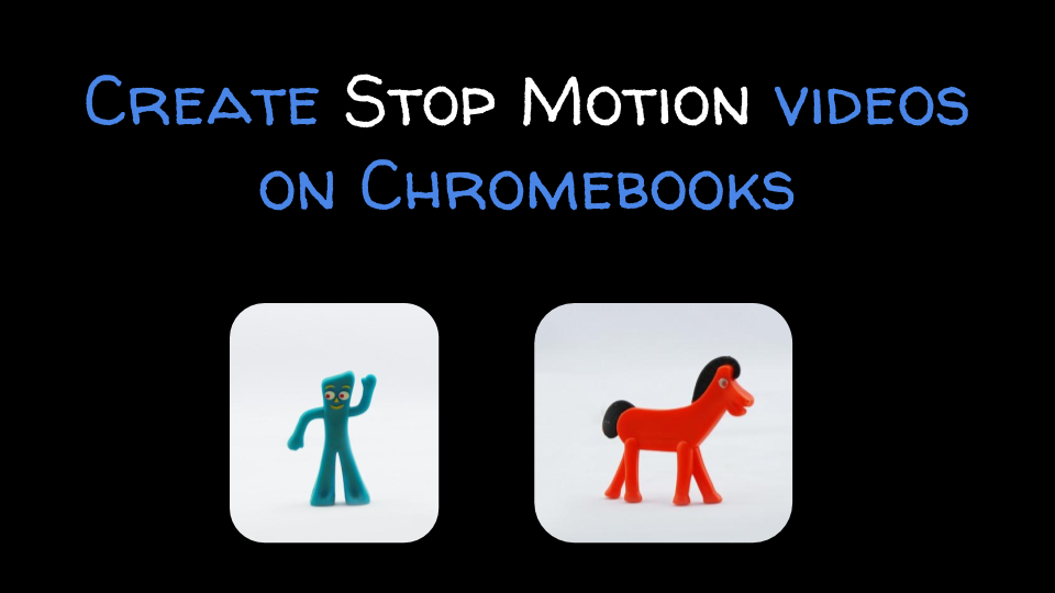 How to Create Stop Motion Videos on a Chromebook Stop