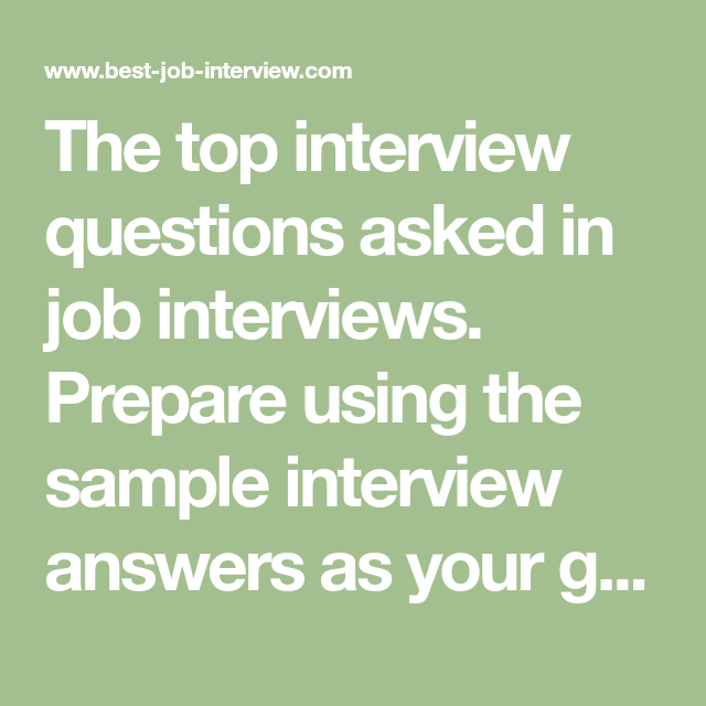 The Top Interview Questions Asked In Job Interviews Prepare Using Sample Answers As Your Guide All