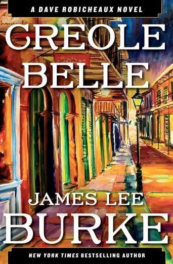 Creole Belle A Dave Robicheaux Novel By James Lee Burke