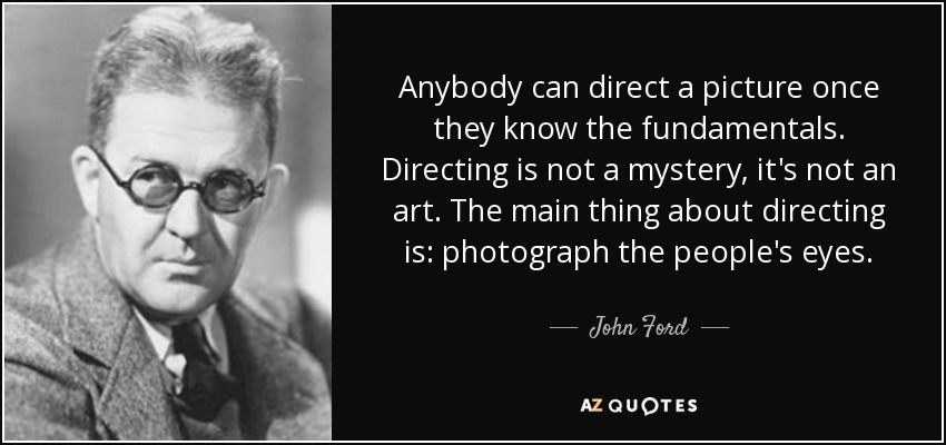 Top 25 Quotes By John Ford A Z Quotes John Ford Quotes Ford