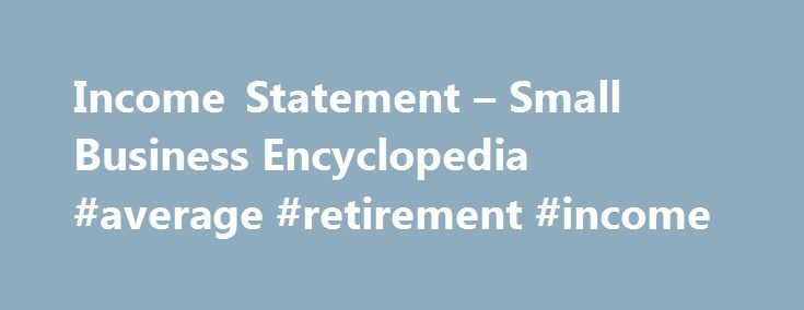 Income Statement u2013 Small Business Encyclopedia #average - business financial statement form