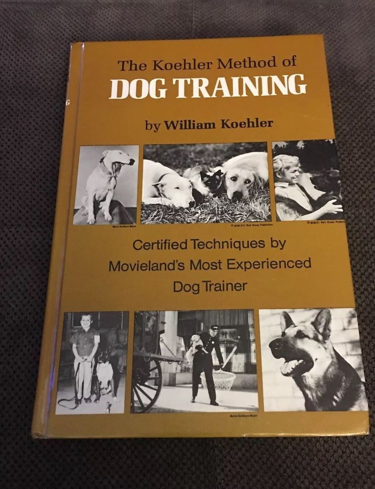 The Koehler Method Of Dog Training Movieland S Most Experienced