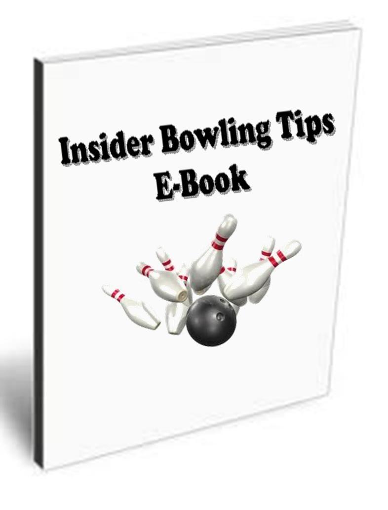 Insider Bowling Tips E Book Bowling Tips Bowling E Book