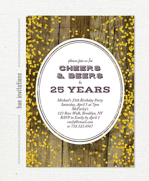 25th Birthday Invitation For Men Cheers Beers To 25 Years Invite Printable Woodgrain Wood Gold G