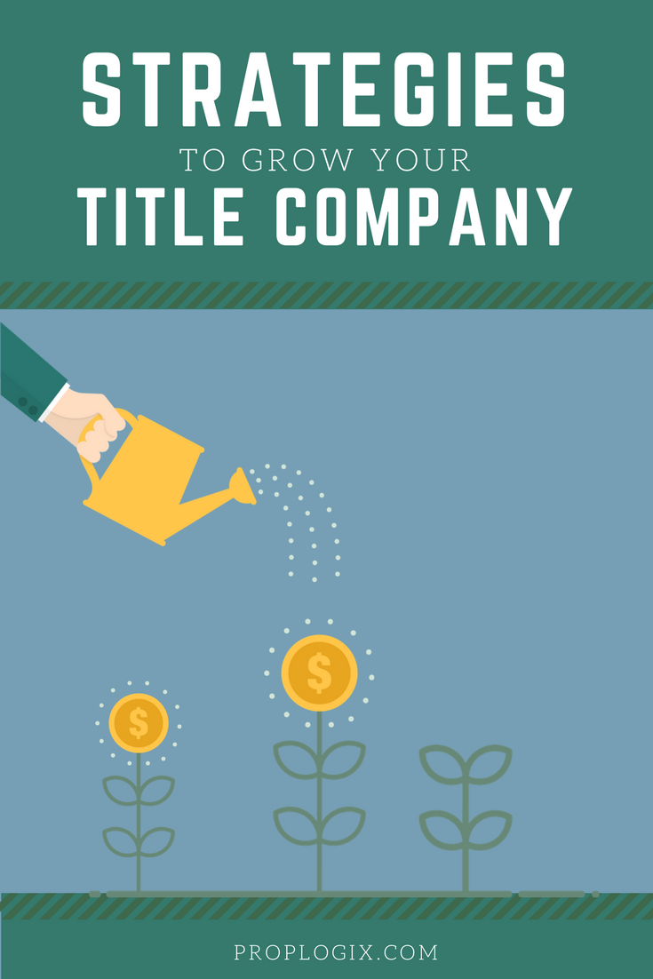 Strategies To Grow Your Title Company Amid Unpredictable