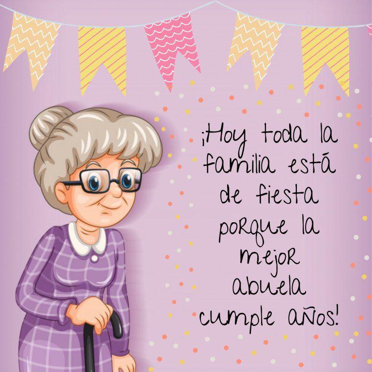 Frases De Cumpleaños Para Felicitar A Tu Abuela 2020 Feliz Cumpleaños Frases Originales Feliz Cumpleanos Abuelita Felicitaciones Abuelos