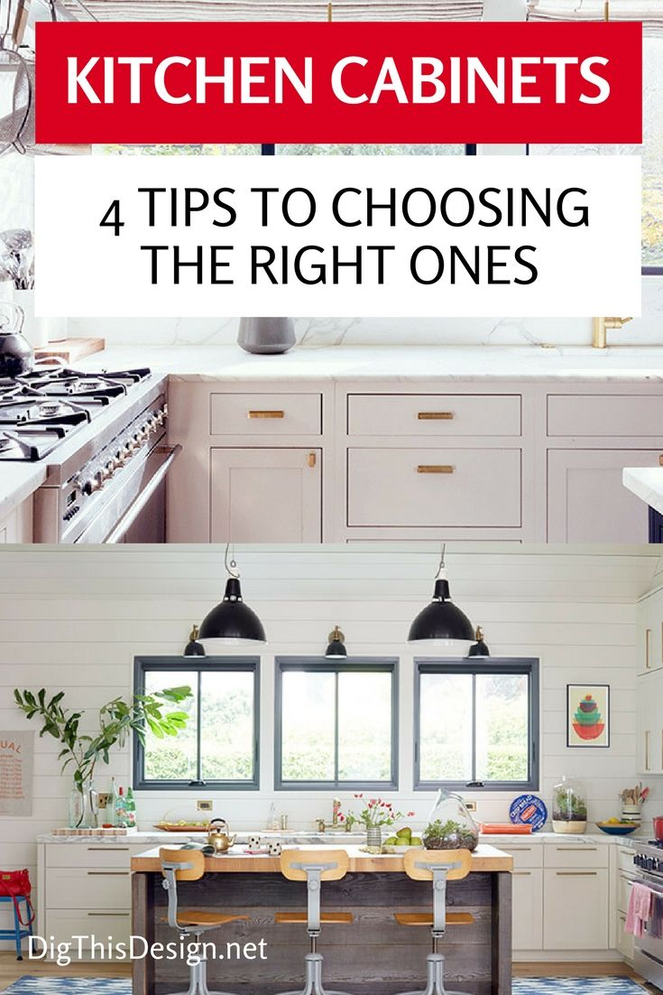 Kitchen Cabinets 4 Tips To Choosing The Right Ones Dig This Design Kitchen Renovation Kitchen Cabinets Kitchen