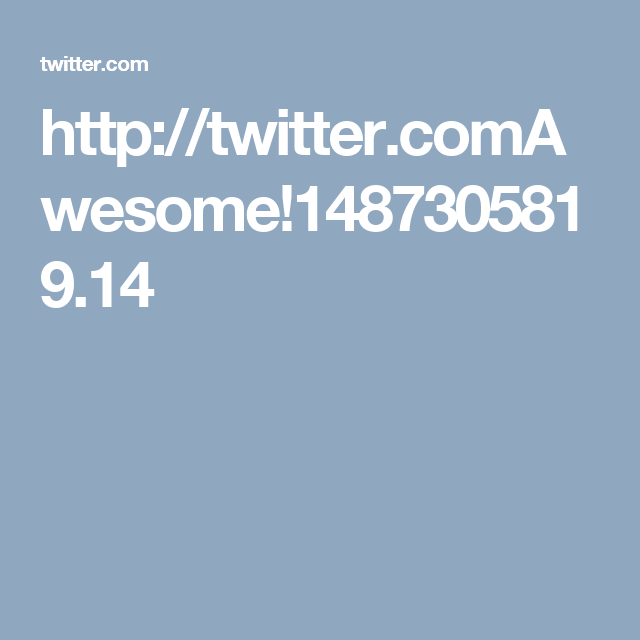 http://twitter.comAwesome!1487305819.14