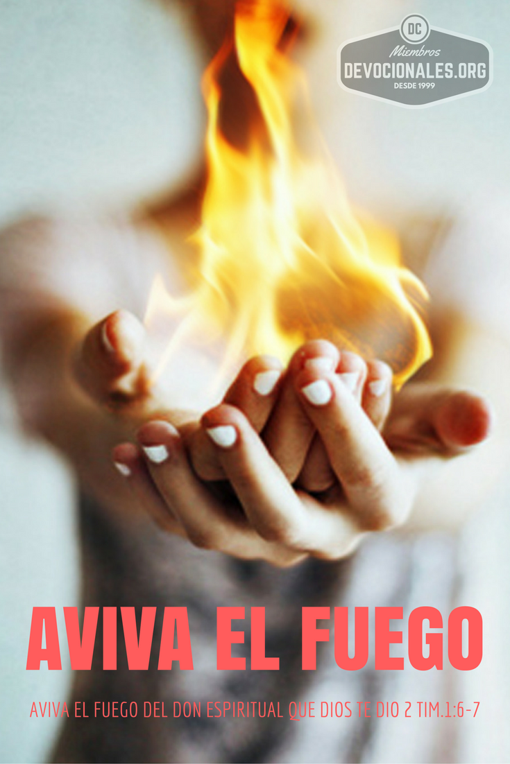61ebcc449056 Aviva el fuego del don de  Dios - 2 Ti 1 1-7  Biblia