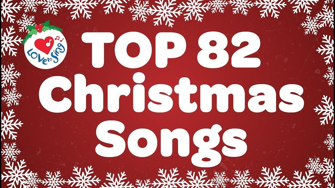 Top 82 Christmas Songs and Carols with Lyrics 2019