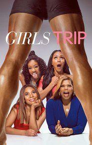 Girls Trip FULL MOVIE [ HD Quality ] 1080p