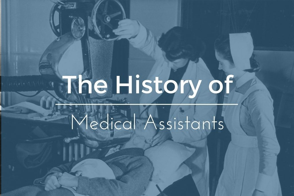 Learn about the history of medical assistants and how medical ...