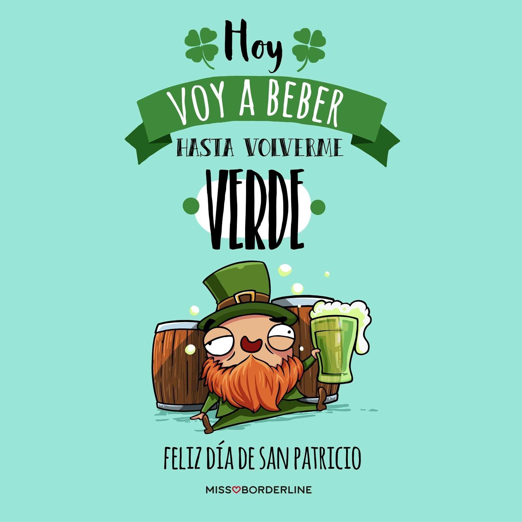 Hoy Voy A Beber Hasta Volverme Verde Feliz Día De San