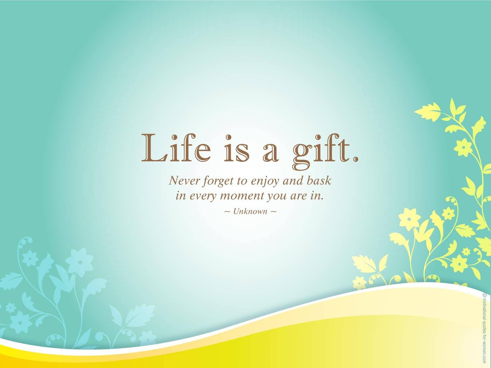 Life Is A Gift Quotes Positive Inspirational Quotes About Life   Learn how to get a free  Life Is A Gift Quotes