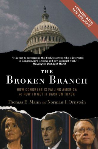 Offers both a brilliant diagnosis of the cause of congressional the broken branch how congress is failing america and how to get it back on track institutions of american democracy malvernweather Gallery