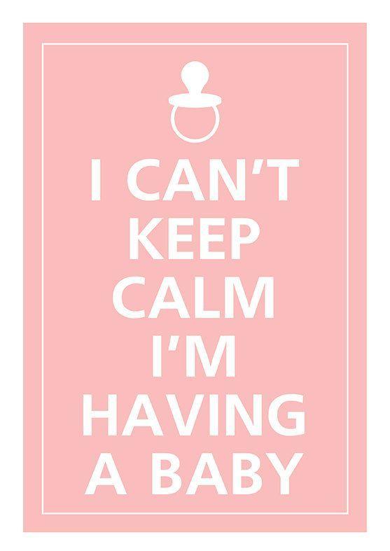 I Cant Keep Calm Im Having A Baby Pregnancy Keep Calm Baby