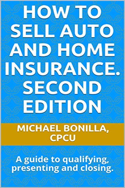 2019 How To Sell Auto And Home Insurance Second Edition A Guide To Qualifying Presenting And Closing By Michael Bonilla Amazon Com Services Llc With Images Things To Sell Umbrella Insurance