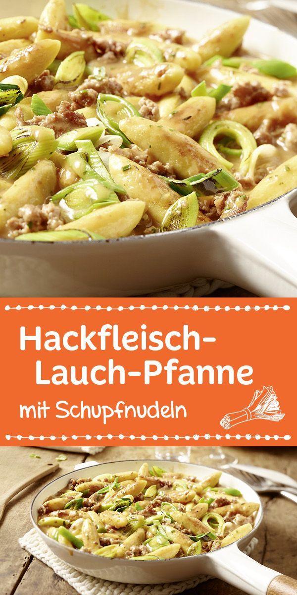 Hackfleisch-Lauch-Pfanne mit Schupfnudeln #meatfood