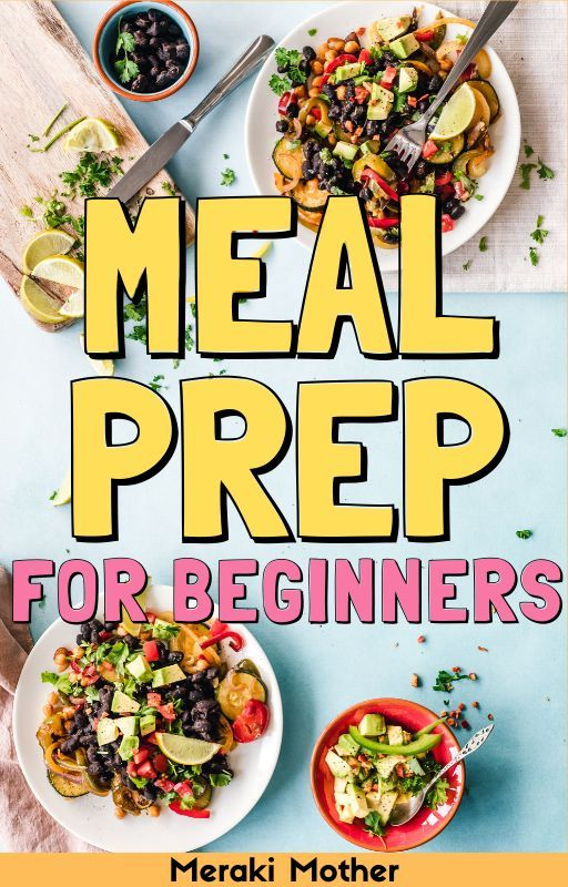 Meal prep has never been easier with this super simple guide for beginners plus easy recipe ideas! #mealprep #healthyliving #easyrecipes #mealpreprecipes #mealprepbeginners