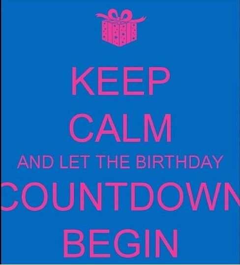 Birthday Countdown Begins Birthday Countdown Birthday Countdown