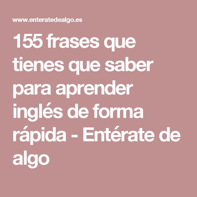 155 Frases Que Tienes Que Saber Para Aprender Inglés De