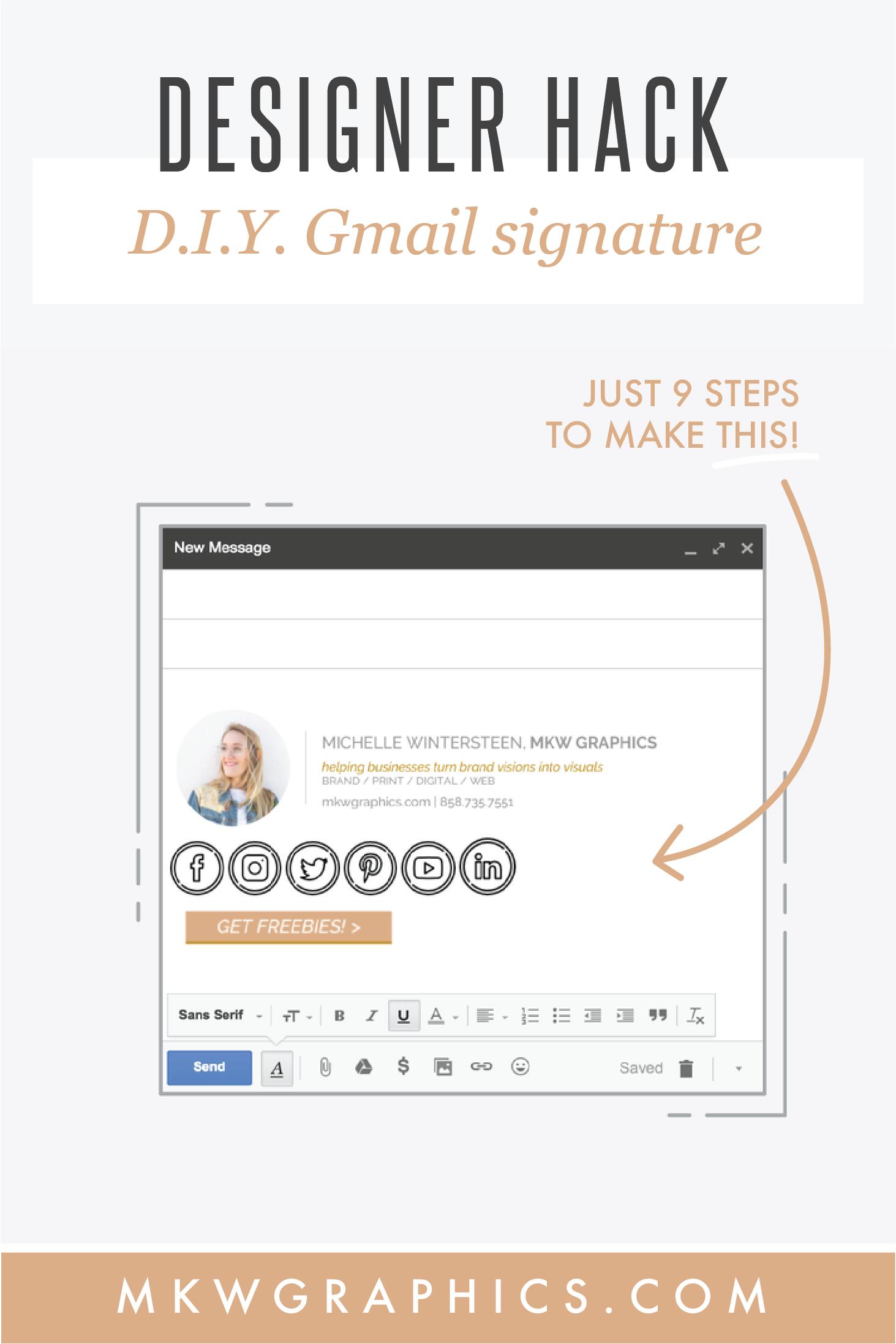 9 Step D I Y Custom Gmail Signature Tutorial Brand Branding Gmail Hacks Graphicdesign Signature Ideas Email Signature Design Social Media Branding
