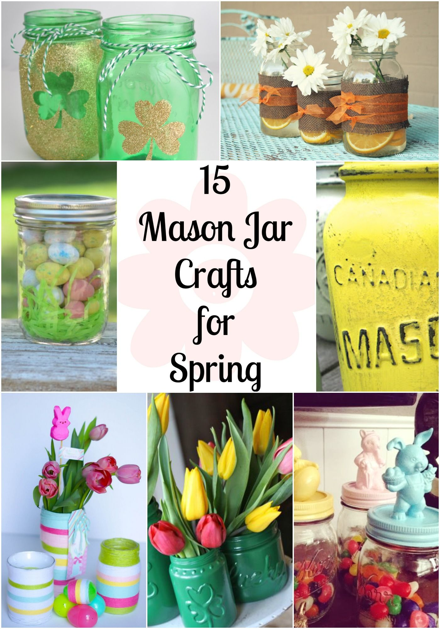 15 Mason Jar Crafts For Spring Clever Pink Pirate Easy Mason Jar Crafts Jar Crafts Mason Jar Fun