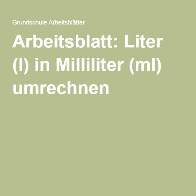 Arbeitsblatt: Liter (l) in Milliliter (ml) umrechnen | schule ...