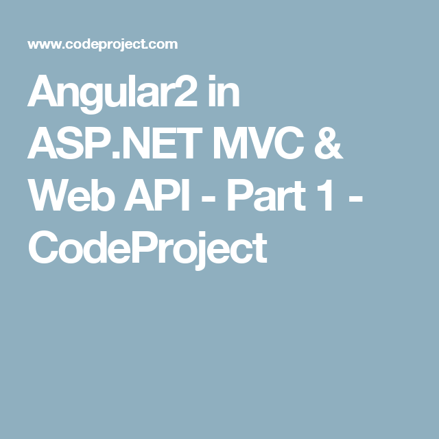 Angular2 in ASP NET MVC & Web API - Part 1 - CodeProject