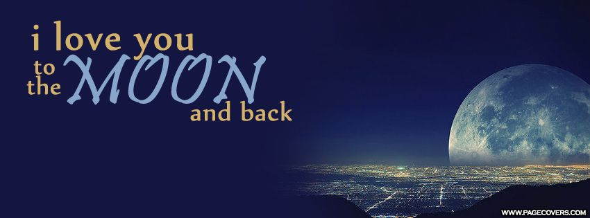 I Love You To The Moon And Back Facebook Cover