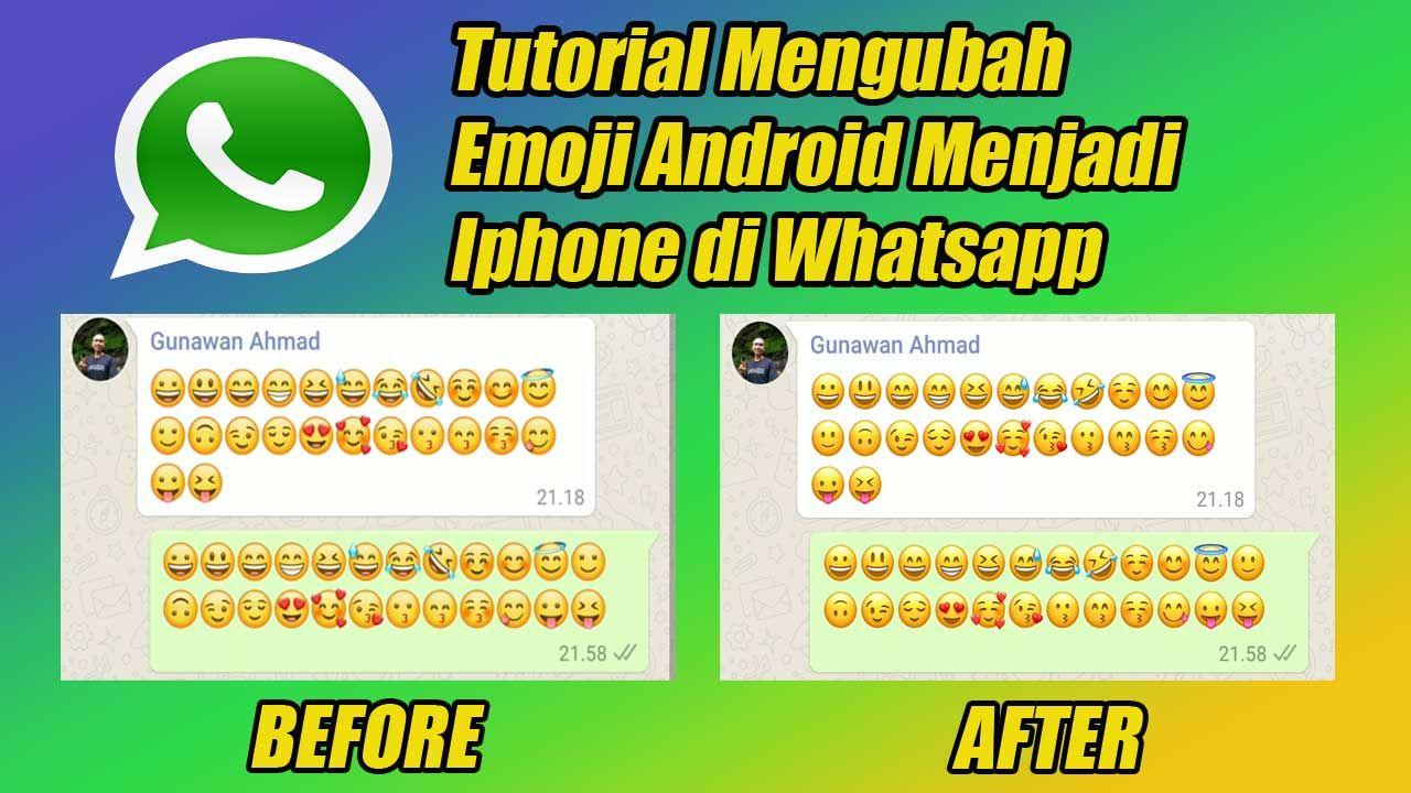 Tutorial Mengubah Emoji Android Menjadi Iphone Di Whatsapp