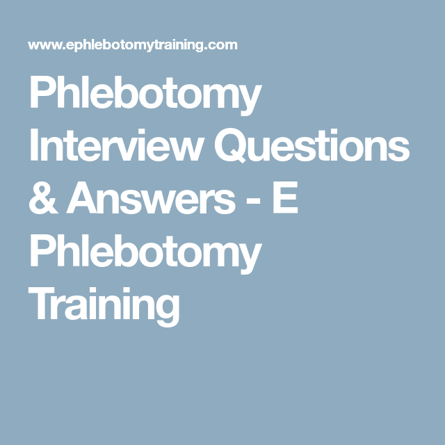 Phlebotomy Interview Questions Answers