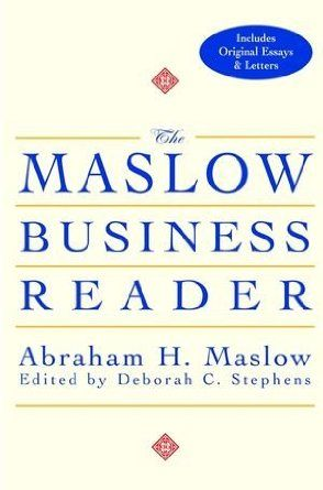 The Maslow Business Reader : Abraham H. Maslow