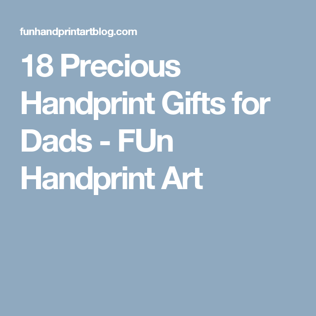 18 Precious Handprint Gifts for Dads - FUn Handprint Art