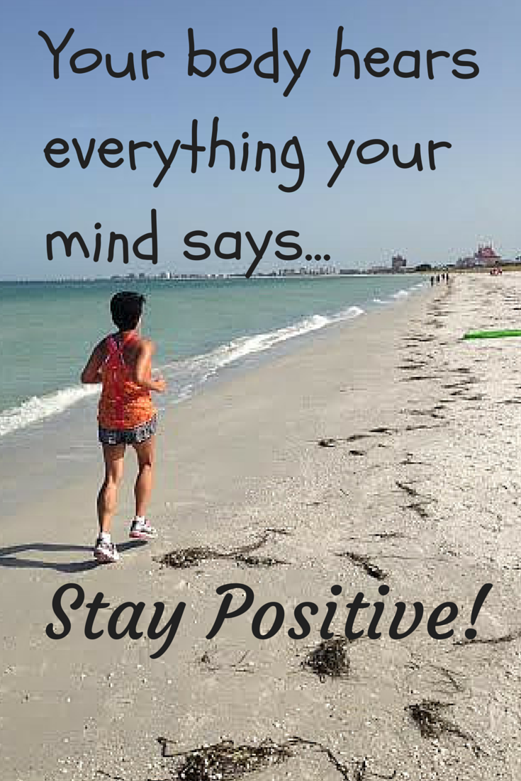 Stay positive throughout all your training